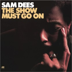 Sam Dees  -- The Show Must...